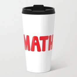Either You Love Math or You're Wrong Geek T-Shirt Travel Mug