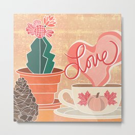 Harvest Love Collection: Harvest Love, Some Hot Coffee, a Pine Cone and a Moon Cactus Metal Print