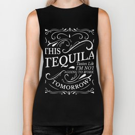 This Tequila tastes like i'm not going to Work Biker Tank