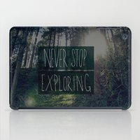 never stop exploring iPad Cases featuring Never Stop Exploring II by Leah Flores
