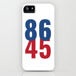 86 45 Anti Trump Impeachment T-Shirt / Politics Gift For Democrats, Liberals, Leftists, Feminists iPhone Case