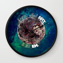 'Earth' Without 'Art' Is Just 'Eh' Wall Clock