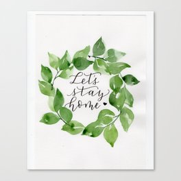"Leafy ""Let's stay home"" watercolor wreath Canvas Print"
