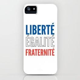 LIBERTÉ, ÉGALITÉ, FRATERNITÉ iPhone Case