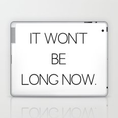 It Won't Be Long Now (Cult Propaganda) Laptop & iPad Skin