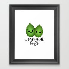 We're Mint To Be Framed Art Print