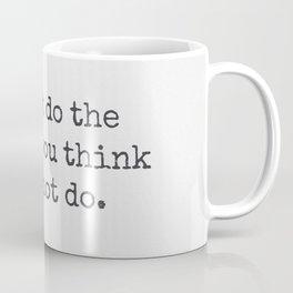 Eleanor Roosevelt quote 30 Coffee Mug
