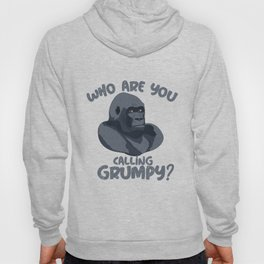 Who care you calling grumpy? Hoody