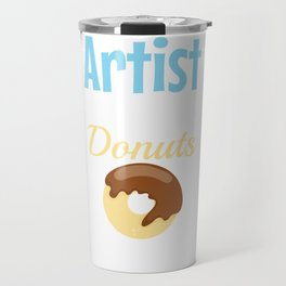 artist Will work for donuts Travel Mug