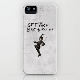 Get the fuck back together iPhone Case