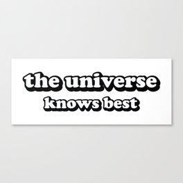 the universe knows best Canvas Print