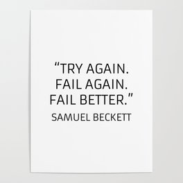 Existentialism Quotes - Try Again - Samuel Beckett Poster