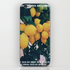 WHEN LIFE GIVES YOU LEMONS iPhone & iPod Skin