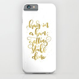 Hair in a bun; getting stuff done | Gold iPhone Case