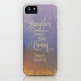 Laughter comes from living. Shatter Me iPhone Case