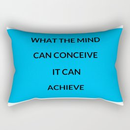 WHAT THE MIND CAN CONCEIVE IT CAN ACHIEVE Rectangular Pillow