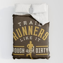 Trail Runners Like It Rough And Dirty Comforters