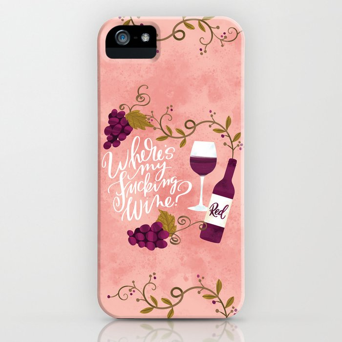 where's my fucking wine? iphone case