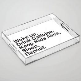 Keep them Alive. Acrylic Tray