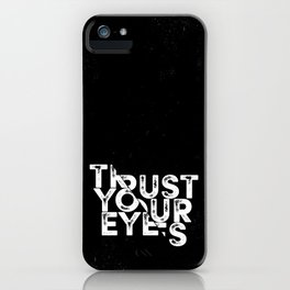 Trust your Eyes iPhone Case
