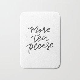 More Tea Please Bath Mat