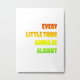 Be Alright Metal Print