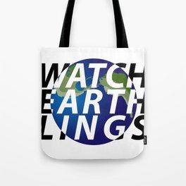 watch earthlings Tote Bag