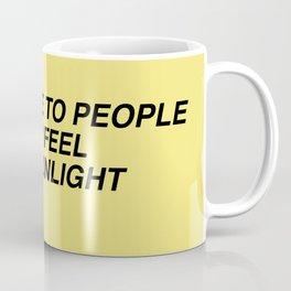 stay close to people Coffee Mug