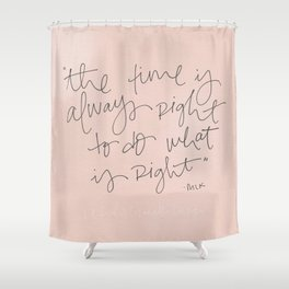 Always Right Quote Shower Curtain