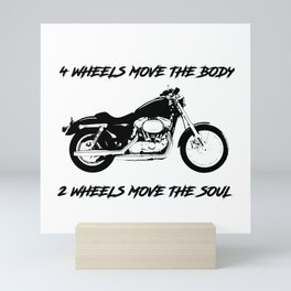 4 Wheels Move the Body 2 Wheels Move the Soul Black Mini Art Print