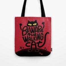 Beware the Walking Cat Tote Bag
