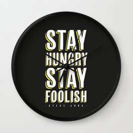 Stay Hungry, Stay Foolish - Steve Jobs Quote Wall Clock