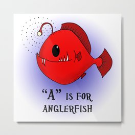 """""""A"""" is for Anglerfish in red Metal Print"""