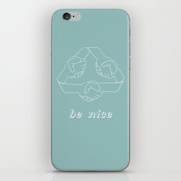 Be Nice, Daily Life iPhone Skin