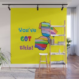 You've Got This Wall Mural