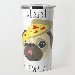 Resist The Temptation Pug Travel Mug