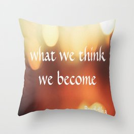 Buddha Quote Art - What We Think We Become - Bokeh Lights - Corbin Henry Throw Pillow