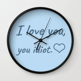 I Love You, You Idiot Wall Clock
