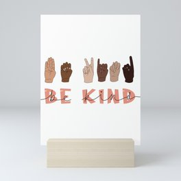 Be Kind Sign Language Mini Art Print