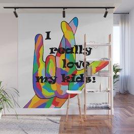I REALLY Love my KIDS! Wall Mural