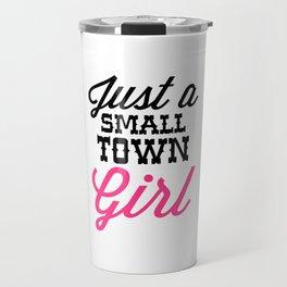 Small Town Girl Music Quote Travel Mug