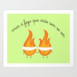 Amor é fogo que arde sem se ver Art Print