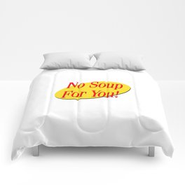 No soup for you! Comforters