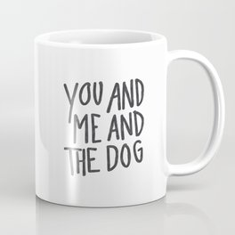 You, Me And Dog Kaffeebecher