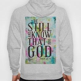 Psalm 46:10  Hoody