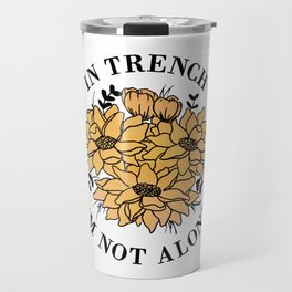 in trench i'm not alone Travel Mug