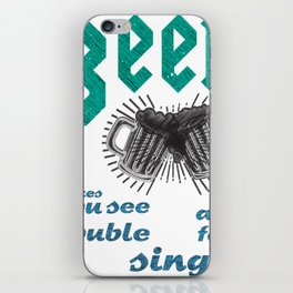 beer makes you see - I love beer iPhone Skin