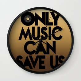 Only Music Can Save Us - Golden Wall Clock