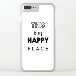 This is my happy place Clear iPhone Case