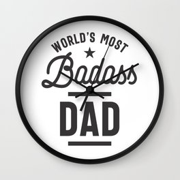 World's Most Badass Dad T-shirt Father Day Wall Clock